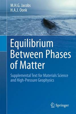 Equilibrium Between Phases of Matter: Supplemental Text for Materials Science and High-Pressure Geophysics (Paperback)