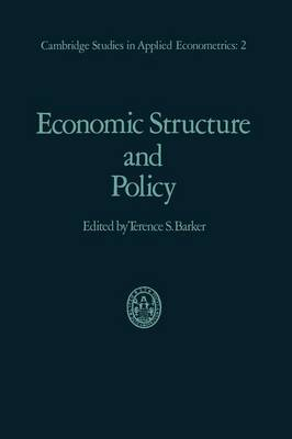 Economic Structure and Policy: with applications to the British economy - Cambridge Studies in Applied Econometrics 2 (Paperback)