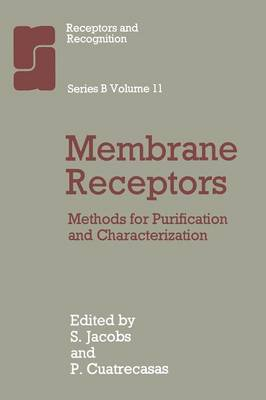 Membrane Receptors: Methods for Purification and Characterization - World Crop Series (Paperback)