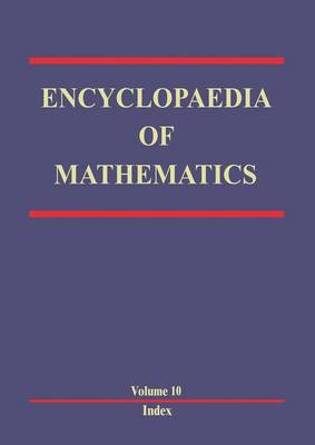 Encyclopaedia of Mathematics: Volume 10 - Encyclopaedia of Mathematics 10 (Paperback)