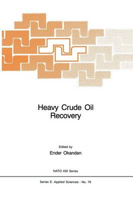 Heavy Crude Oil Recovery - Nato Science Series E: 76 (Paperback)