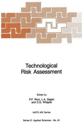 Technological Risk Assessment - Nato Science Series E: 81 (Paperback)