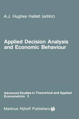 Applied Decision Analysis and Economic Behaviour - Advanced Studies in Theoretical and Applied Econometrics 3 (Paperback)