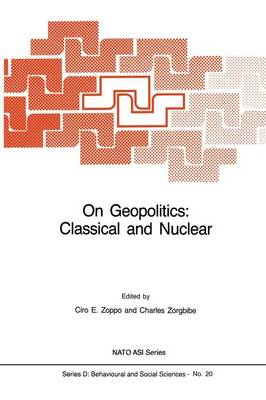 On Geopolitics: Classical and Nuclear - Nato Science Series D: 20 (Paperback)