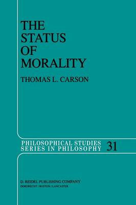 The Status of Morality - Philosophical Studies Series 31 (Paperback)