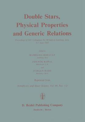 Double Stars, Physical Properties and Generic Relations: Proceeding of IAU Colloquium No. 80 held at Lembang, Java 3-7 June 1983 (Paperback)