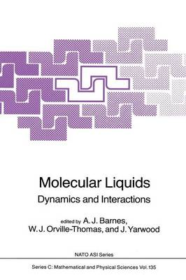 Molecular Liquids: Dynamics and Interactions - NATO Science Series C 135 (Paperback)