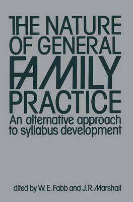 The Nature of General Family Practice: 583 clinical vignettes in family medicine An alternative approach to syllabus development (Paperback)