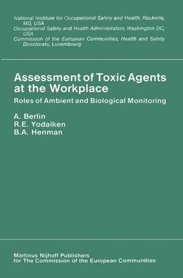 Assessment of Toxic Agents at the Workplace: Roles of Ambient and Biological Monitoring (Paperback)