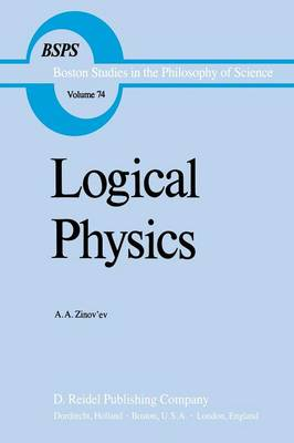 Logical Physics - Boston Studies in the Philosophy and History of Science 74 (Paperback)