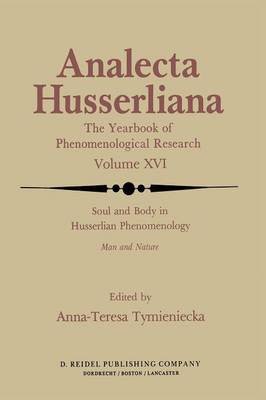 Soul and Body in Husserlian Phenomenology: Man and Nature - Analecta Husserliana 16 (Paperback)