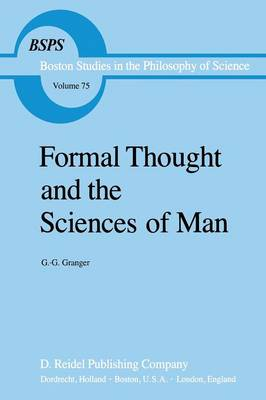 Formal Thought and the Sciences of Man - Boston Studies in the Philosophy and History of Science 75 (Paperback)