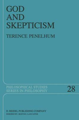 God and Skepticism: A Study in Skepticism and Fideism - Philosophical Studies Series 28 (Paperback)