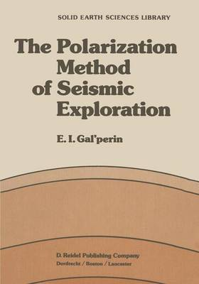 The Polarization Method of Seismic Exploration - Solid Earth Sciences Library 1 (Paperback)