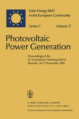 Photovoltaic Power Generation: Proceedings of the EC Contractors' Meeting held in Brussels, 16-17 November 1982 - Solar Energy R&D in the Ec Series C: 3 (Paperback)