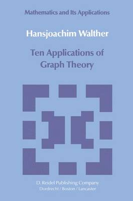 Ten Applications of Graph Theory - Mathematics and its Applications 7 (Paperback)