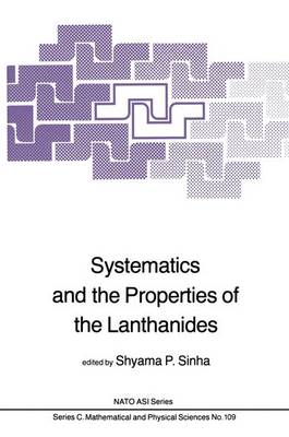 Systematics and the Properties of the Lanthanides - NATO Science Series C 109 (Paperback)