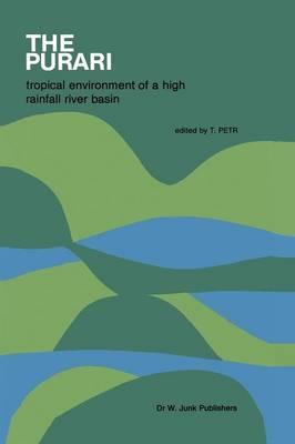 The Purari - tropical environment of a high rainfall river basin: Tropical Environment of a High Rainfall River Basin - Monographiae Biologicae 51 (Paperback)