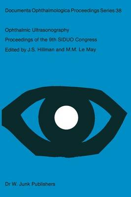 Ophthalmic Ultrasonography: Proceedings of the 9th SIDUO Congress, Leeds, U.K. July 20-23, 1982 - Documenta Ophthalmologica Proceedings Series 38 (Paperback)
