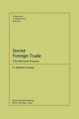 Soviet Foreign Trade: The Decision Process (Paperback)