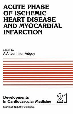 Acute Phase of Ischemic Heart Disease and Myocardial Infarction - Developments in Cardiovascular Medicine 21 (Paperback)