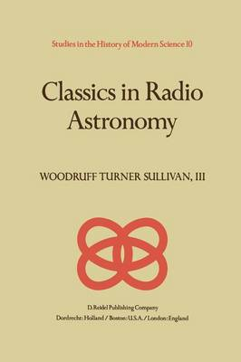 Classics in Radio Astronomy - Studies in the History of Modern Science 10 (Paperback)