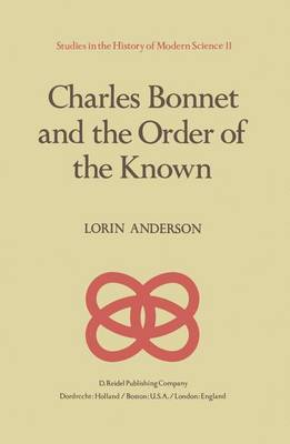 Charles Bonnet and the Order of the Known - Studies in the History of Modern Science 11 (Paperback)
