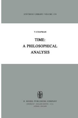 Time: A Philosophical Analysis - Synthese Library 159 (Paperback)