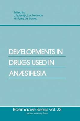 Developments in Drugs Used in Anaesthesia - Boerhaave Series for Postgraduate Medical Education 23 (Paperback)