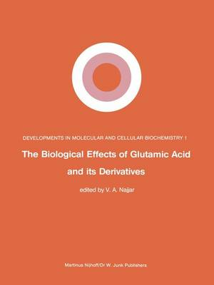 The Biological Effects of Glutamic Acid and Its Derivatives - Developments in Molecular and Cellular Biochemistry 1 (Paperback)