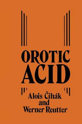 Orotic Acid: Synthesis, Biochemical Aspects and Physiological Role (Paperback)