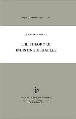 The Theory of Indistinguishables: A Search for Explanatory Principles Below the Level of Physics - Synthese Library 150 (Paperback)