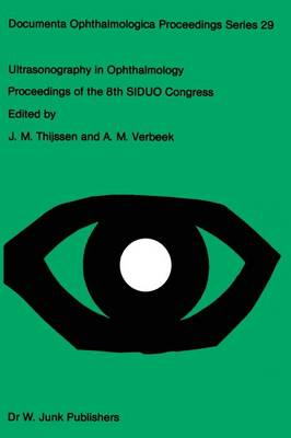 Ultrasonography in Ophthalmology: Proceedings of the 8th SIDUO Congress - Documenta Ophthalmologica Proceedings Series 29 (Paperback)
