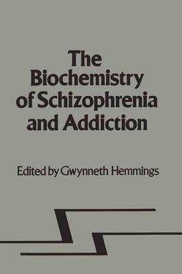 Biochemistry of Schizophrenia and Addiction: In Search of a Common Factor (Paperback)