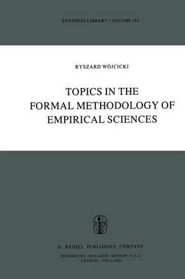 Topics in the Formal Methodology of Empirical Sciences - Synthese Library 135 (Paperback)