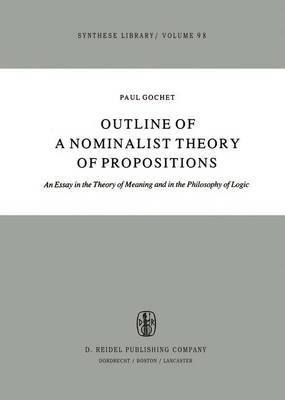 Outline of a Nominalist Theory of Propositions: An Essay in the Theory of Meaning and in the Philosophy of Logic - Synthese Library 98 (Paperback)