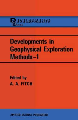 Developments in Geophysical Exploration Methods-1 (Paperback)