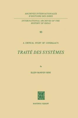 A Critical Study of Condillac's: Traite des Systemes - International Archives of the History of Ideas / Archives Internationales d'Histoire des Idees 93 (Paperback)