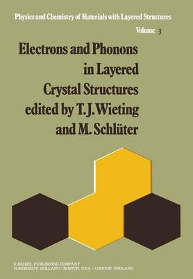 Electrons and Phonons in Layered Crystal Structures - Physics and Chemistry of Materials with A 3 (Paperback)
