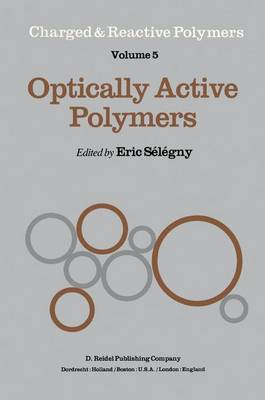 Optically Active Polymers - Charged and Reactive Polymers 5 (Paperback)