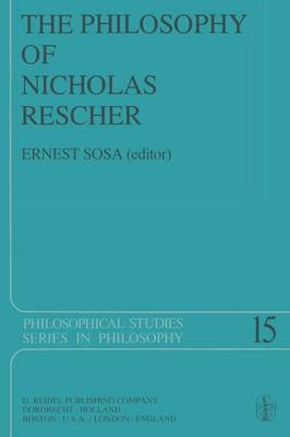 The Philosophy of Nicholas Rescher: Discussion and Replies - Philosophical Studies Series 15 (Paperback)