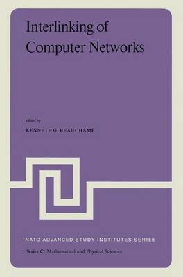 Interlinking of Computer Networks: Proceedings of the NATO Advanced Study Institute held at Bonas, France, August 28 - September 8, 1978 - NATO Science Series C 42 (Paperback)