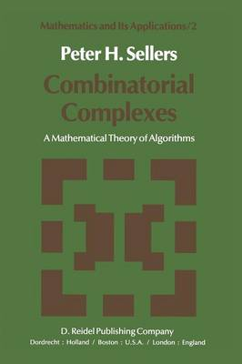 Combinatorial Complexes: A Mathematical Theory of Algorithms - Mathematics and Its Applications 2 (Paperback)