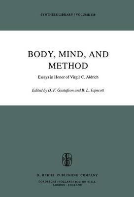 Body, Mind, and Method: Essays in Honor of Virgil C. Aldrich - Synthese Library 138 (Paperback)