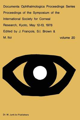 Proceedings of the Symposium of the International Society for Corneal Research, Kyoto, May 12-13, 1978 - Documenta Ophthalmologica Proceedings Series 20 (Paperback)