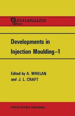 Developments in Injection Moulding-1 (Paperback)