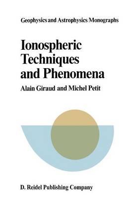 Ionospheric Techniques and Phenomena - Geophysics and Astrophysics Monographs 13 (Paperback)