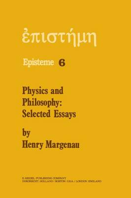 Physics and Philosophy: Selected Essays - Episteme 6 (Paperback)