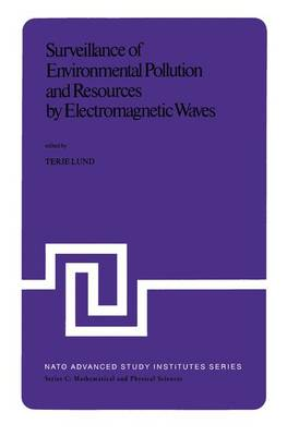 Surveillance of Environmental Pollution and Resources by Electromagnetic Waves: Proceedings of the NATO Advanced Study Institute held in Spatind, Norway, 9-19 April, 1978 - NATO Science Series C 45 (Paperback)