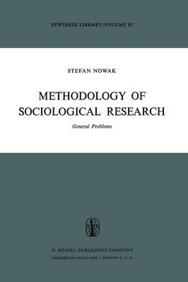 Methodology of Sociological Research: General Problems - Synthese Library 82 (Paperback)